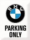 Tablita BMW PARKING ONLY 10014812